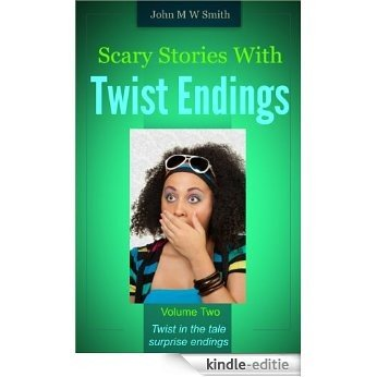 Scary Stories With Twist Endings Volume Two (English Edition) [Kindle-editie]