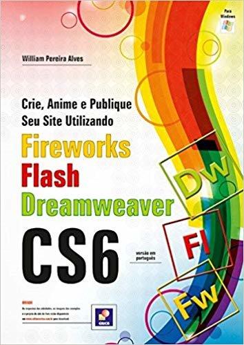 Crie, Anime e Publique Seu Site Utilizando Fireworks Cs6, Flash Cs6 e Dreamweaver Cs6