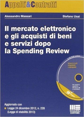 Il mercato elettronico e gli acquisti di beni e servizi dopo la Spending Review. Con CD-ROM