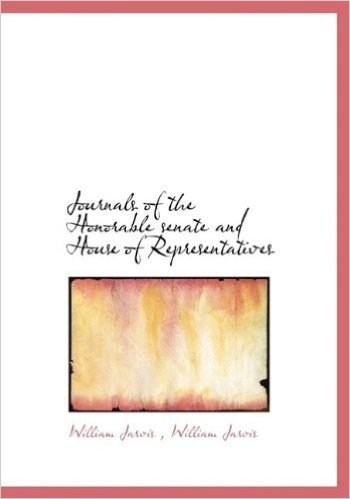 Journals of the Honorable Senate and House of Representatives