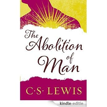 The Abolition of Man: Readings for Meditation and Reflection (Collected Letters of C.S. Lewis) [Kindle-editie]