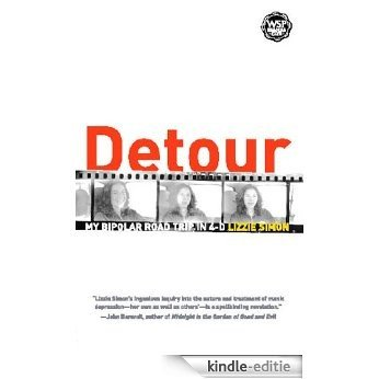 Detour: My Bipolar Road Trip in 4-D (English Edition) [Kindle-editie]