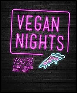 Vegan Nights: 100% Plant-Based Junk Food
