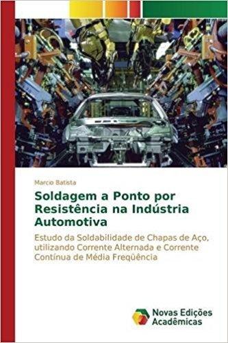 Soldagem a Ponto Por Resistencia Na Industria Automotiva