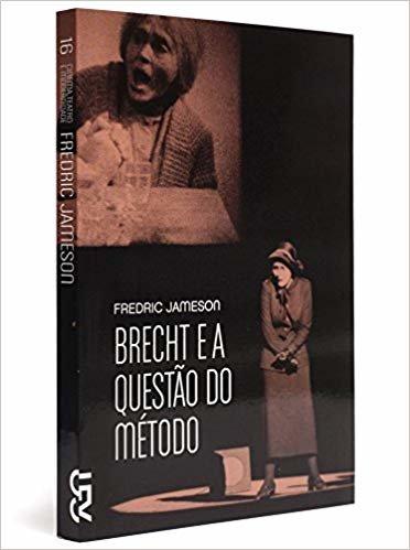 Brecht e a Questão do Método - Coleção Cinema, Teatro e Modernidade