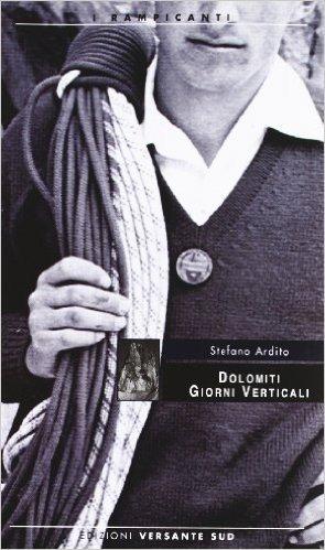 Dolomiti giorni verticali (I rampicanti) di Ardito, Stefano (2007) Tapa blanda