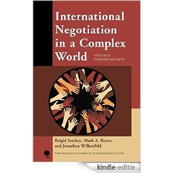 International Negotiation in a Complex World (New Millennium Books in International Studies) [Kindle-editie]