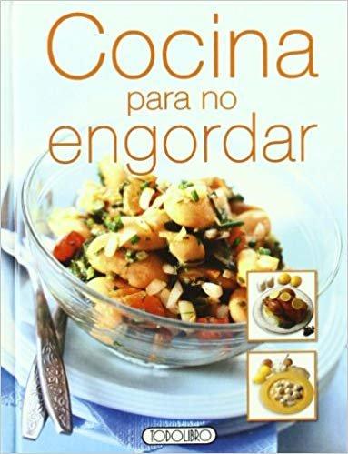 Cocina para no engordar (Miniprácticos)