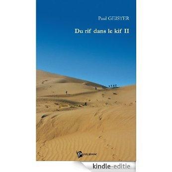 Du rif dans le kif II [Kindle-editie]