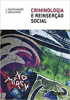 Criminologia E Reinserção Social