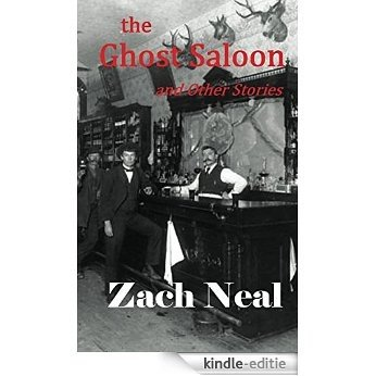 the Ghost Saloon and Other Stories (English Edition) [Kindle-editie]