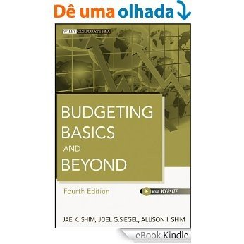 Budgeting Basics and Beyond (Wiley Corporate F&A) [eBook Kindle]