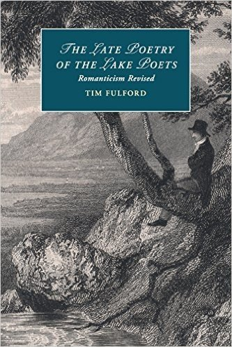 The Late Poetry of the Lake Poets: Romanticism Revised