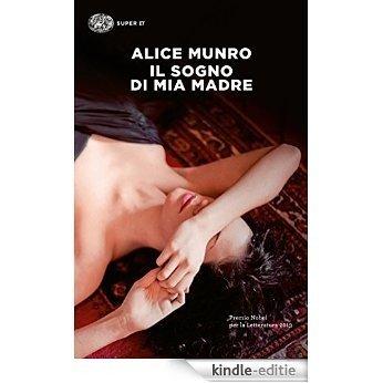 Il sogno di mia madre (Einaudi tascabili. Letteratura Vol. 1232) (Italian Edition) [Kindle-editie]