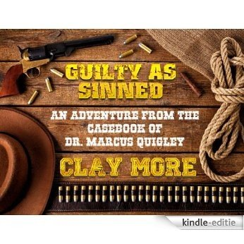 Guilty As Sinned - An Adventure From The Case Book of Dr. Marcus Quigley (English Edition) [Kindle-editie]