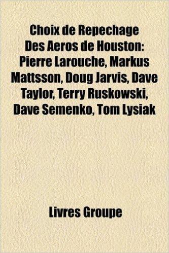 Choix de Repchage Des Aeros de Houston: Pierre Larouche, Markus Mattsson, Doug Jarvis, Dave Taylor, Terry Ruskowski, Dave Semenko, Tom Lysiak