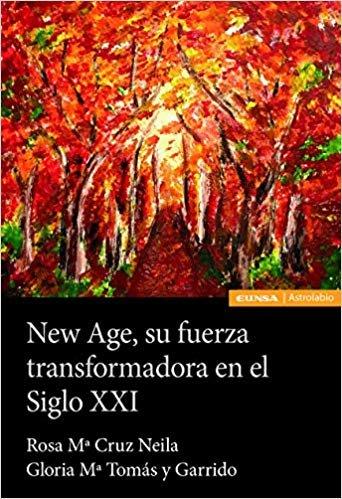 NEW AGE, SU FUERZA TRANSFORMADORA EN EL SIGLO XXI (Astrolabio Ciencias Sociales)
