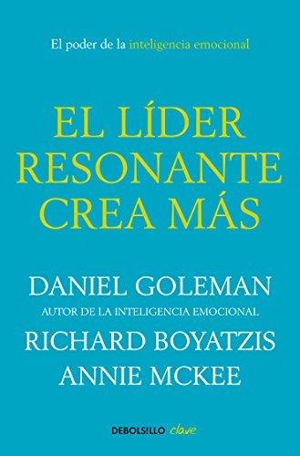 El líder resonante crea más: El poder de la inteligencia emocional (Spanish Edition)