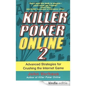 Killer Poker Online 2: Advanced Strategies For Crushing The Internet Game [Kindle-editie]