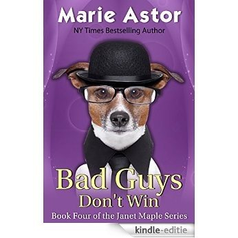 Bad Guys Don't Win (Janet Maple Series Book 4) (English Edition) [Kindle-editie]