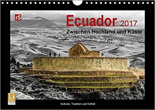 Ecuador 2017 Zwischen Hochland und Küste (Wandkalender 2017 DIN A4 quer): Ecuador - kleines Land mit vielen Facetten (Monatskalender, 14 Seiten ) (CALVENDO Orte)