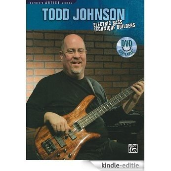 Todd Johnson Electric Bass Technique Builders (Alfred's Artist Series) [Kindle-editie]