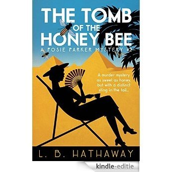The Tomb of the Honey Bee: A Posie Parker Mystery (The Posie Parker Mystery Series Book 2) (English Edition) [Kindle-editie]