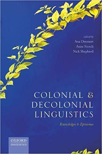 Colonial and Decolonial Linguistics: Knowledges and Epistemes