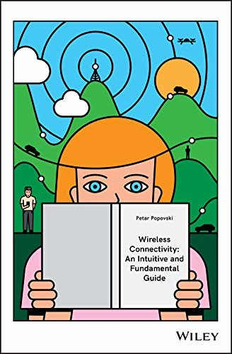 Wireless Connectivity: An Intuitive and Fundamental Guide (English Edition)