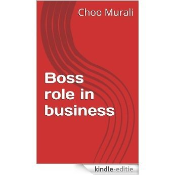 Boss role in business (English Edition) [Kindle-editie]