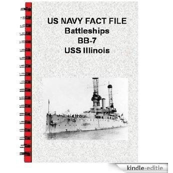 US NAVY FACT FILE Battleships BB-7 USS Illinois (English Edition) [Kindle-editie]