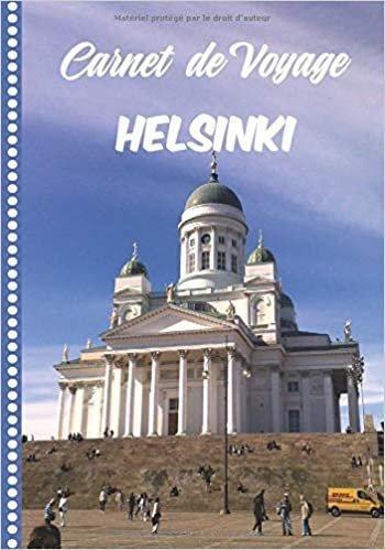 Carnet de Voyage Helsinki: Guide à Remplir de vos Histoires et Anecdotes pour un Séjour à la Carte, 108 pages ILLUSTREES, Cadeau à Offrir Fabriqué en France.
