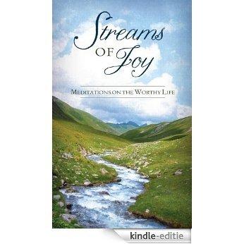 Streams of Joy: Meditations on the Worthy Life (Value Books) (English Edition) [Kindle-editie]