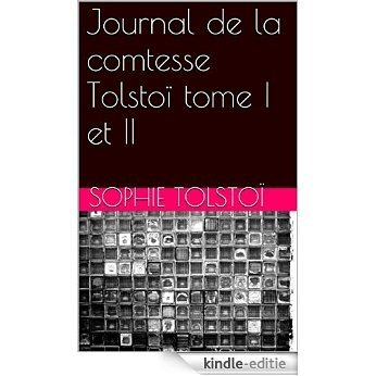 Journal de la comtesse Tolstoï tome I et II (French Edition) [Kindle-editie]