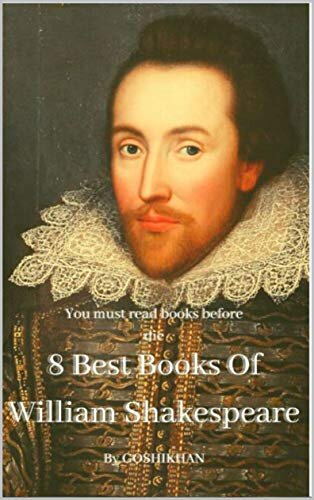 8 Best Books Of William Shakespeare: You must read books before die (English Edition)