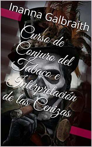 Curso de Conjuro del Tabaco e Interpretación de las Cenizas (Pantera Imperial) (Spanish Edition)
