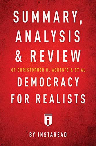 Summary, Analysis & Review of Christopher H. Achen's & & et al Democracy for Realists by Instaread (English Edition)
