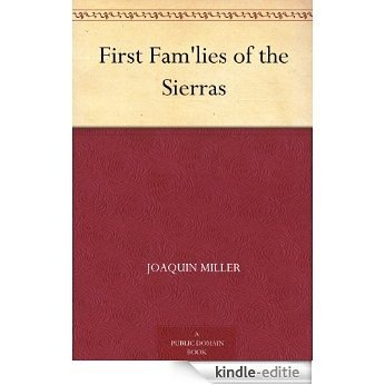 First Fam'lies of the Sierras (English Edition) [Kindle-editie]