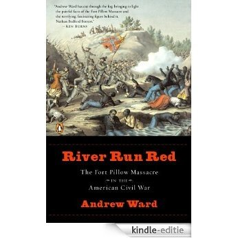 River Run Red: The Fort Pillow Massacre in the American Civil War [Kindle-editie]