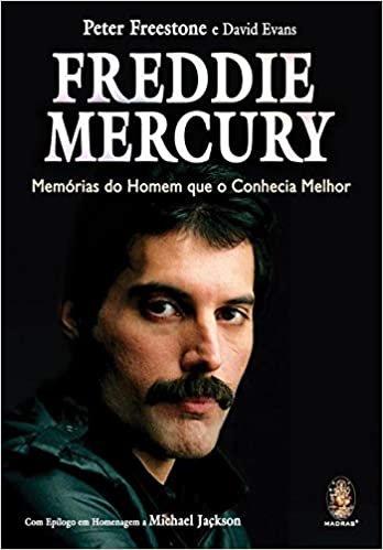 Freddie Mercury: Memórias do homem que o conhecia melhor
