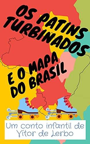 Os Patins Turbinados e o Mapa do Brasil