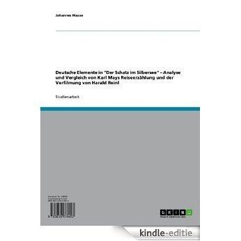 """Deutsche Elemente in """"Der Schatz im Silbersee"""" - Analyse und Vergleich von Karl Mays Reiseerzählung und der Verfilmung von Harald Reinl [Kindle-editie]"""