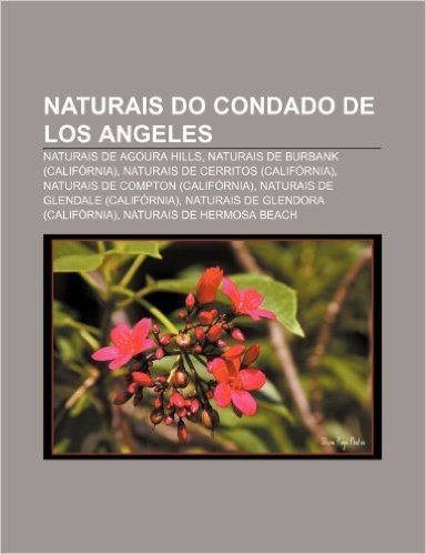 Naturais Do Condado de Los Angeles: Naturais de Agoura Hills, Naturais de Burbank (California), Naturais de Cerritos (California)