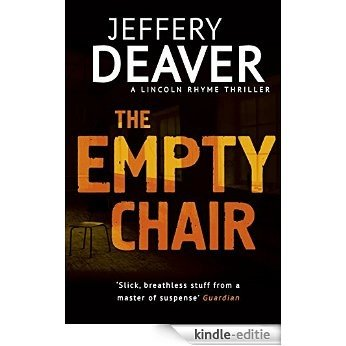 The Empty Chair: Lincoln Rhyme Book 3 [Kindle-editie]