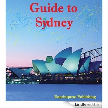 Guide to Sydney (English Edition) [Kindle-editie]