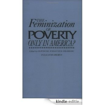 The Feminization of Poverty: Only in America? (Contributions in Women's Studies) [Kindle-editie]