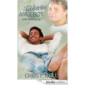 Robertos Angebot: Gay Romance (German Edition) [Kindle-editie]