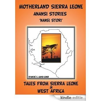 Motherland and Sierra Leone Anansi Stories:'NANSI STORI' (English Edition) [Kindle-editie]