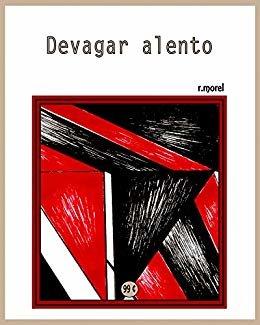 """Devagar alento (Coleção """"Campanha do Flamengo no Brasileirão 2017"""" Livro 2)"""