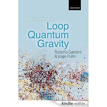 A First Course in Loop Quantum Gravity [Print Replica] [Kindle-editie]